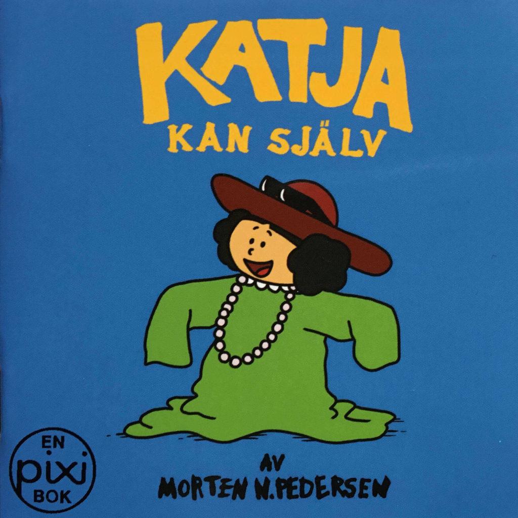 Omslag, Katja kan själv, Katja har kledd seg ut i mamma sine klær